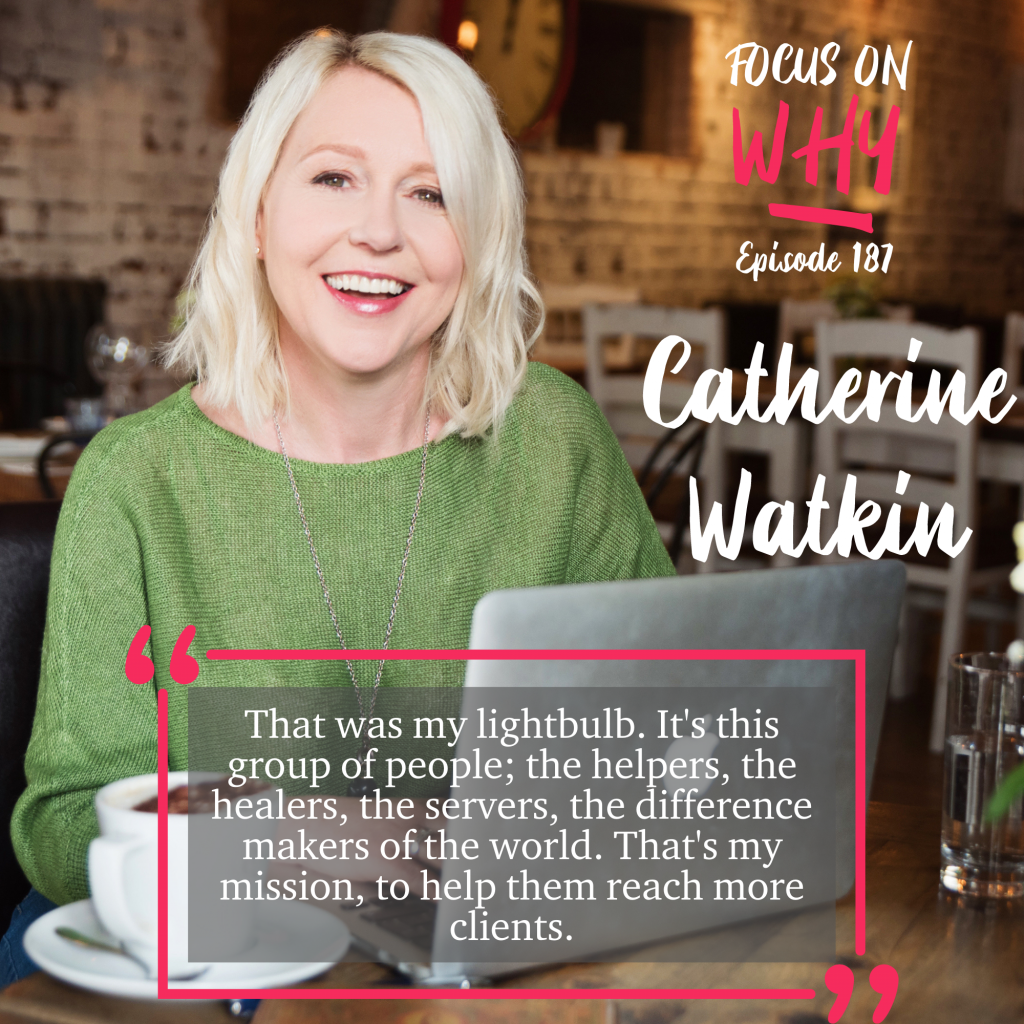 Catherine Watkin smiling with a quote from the Focus On Why podcast
